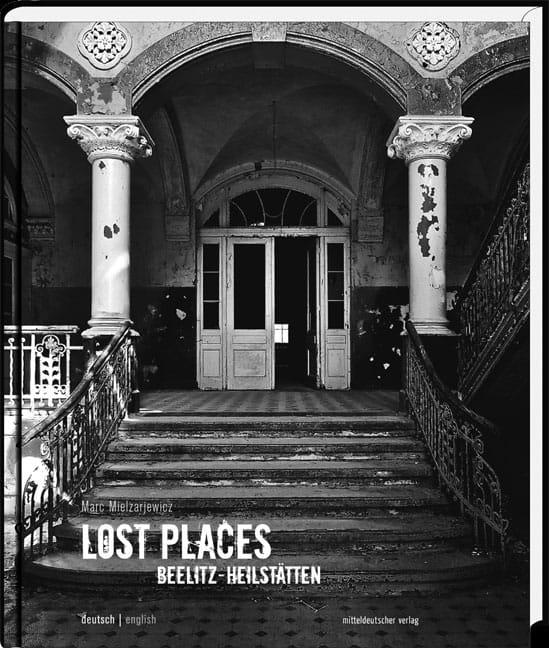 Urban Exploration coffee-table book: Lost Places Beelitz Heilstätten order here.