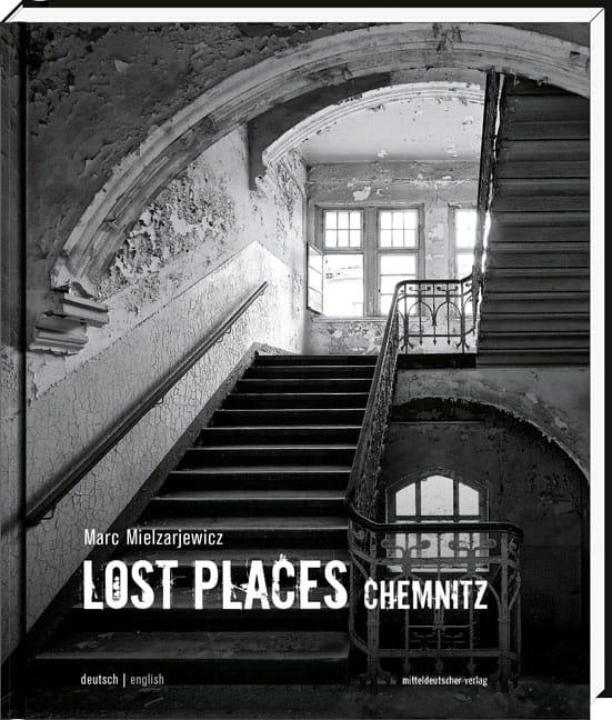 Urban Exploration Reiseführer durch die Lost Places Chemnitz