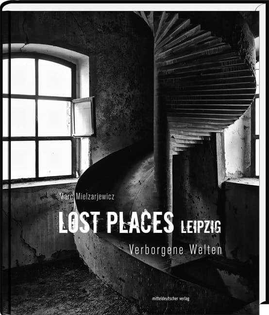 Urban Exploration coffee-table book: Lost Places Leipzig - Verborgene Welten order here.