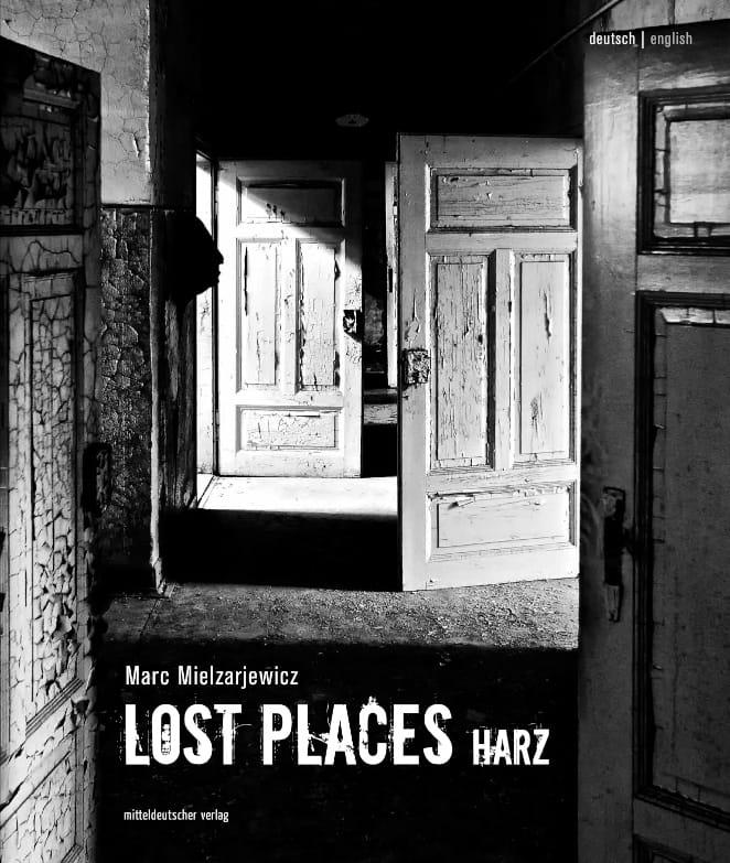 Lost Places Harz - schwarz weiss Bildband zu Urban Exploration Harz